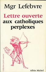 Lettre aux catholiques perplexes. Albin Michel. 1985.