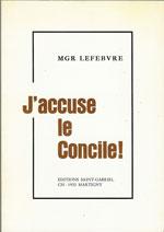 J'accuse le Concile. éd. St Gabriel. 1976.