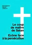 Le coup de maître de Satan. éd. St Gabriel. 1977.